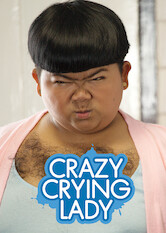 Search netflix Crazy Crying Lady