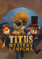 Search netflix Titus: Mystery of the Enygma