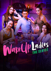 Search netflix Wake Up Ladies: The Series